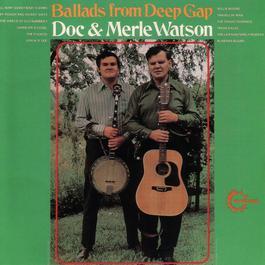Ballads From Deep Gap 2005 Doc & Merle Watson
