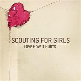 Love How It Hurts 2011 Scouting for Girls