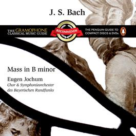 Bach: Mass in B Minor 2005 Eugen Jochum