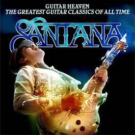 Guitar Heaven: The Greatest Guitar Classics Of All Time 2010 Santana