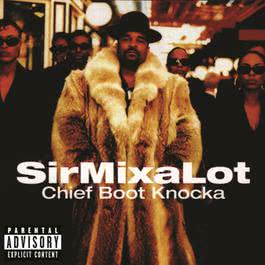 Chief Boot Knocka 2007 Sir Mix-A-Lot