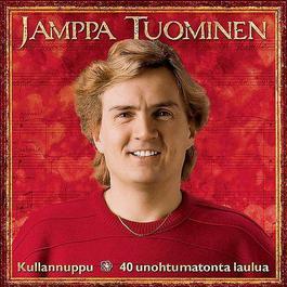 40 Unohtumatonta Laulua 4 - Kullannuppu 2008 Jamppa Tuominen