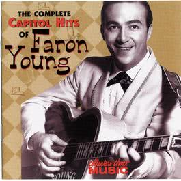 The Complete Capitol Hits Of Faron Young 2008 Faron Young
