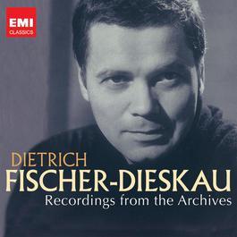Dietrich Fischer-Dieskau: Recordings from the Archives 2010 Dietrich Fischer-Dieskau