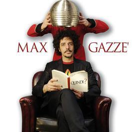 Quindi? 2010 Max Gazze
