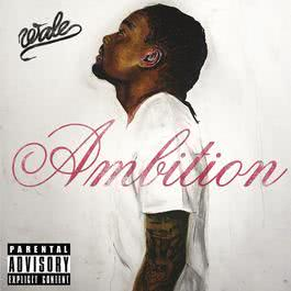 Ambition (Deluxe Version) 2011 Wale