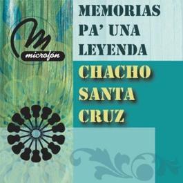 Memorias Pa' Una Leyenda 2011 Chacho Santa Cruz