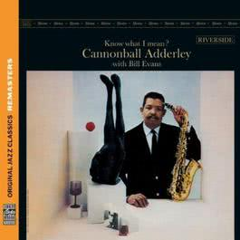 Know What I Mean? [Original Jazz Classics Remasters] 2011 Cannonball Adderley