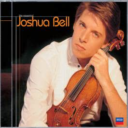 The Essential Joshua Bell 2007 Joshua Bell