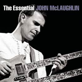 The Essential John McLaughlin 2007 John McLaughlin