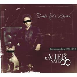 Danke für's Zuhören - Liedersammlung 1998 - 2012 2012 Xavier Naidoo