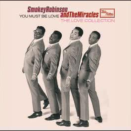You Must Be Love- The Love Collection 2007 Smokey Robinson & The Miracles