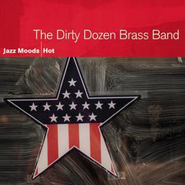 Jazz Moods - Hot 2005 The Dirty Dozen Brass Band