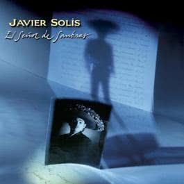 Javier Solis / El Senor De Sombras / 30 Aniversario 2011 Various Artists
