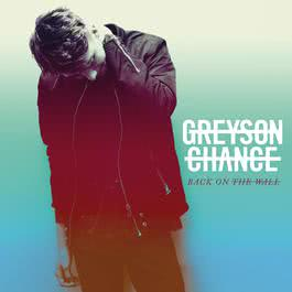 Back On The Wall 2016 Greyson Chance