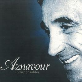 Indispensables 2006 Charles Aznavour