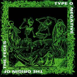 The Origin of the Feces (Reissue) 2009 Type O Negative