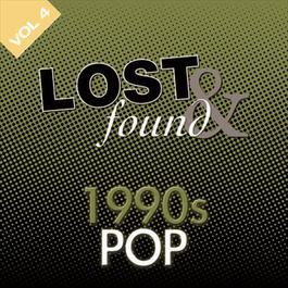 Lost & Found: 1990's Pop Volume 4 2008 Various Artists