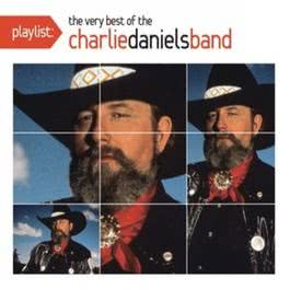 Playlist: The Very Best Of The Charlie Daniels Band 2010 The Charlie Daniels Band