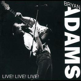 Live! Live! Live! 1994 Bryan Adams