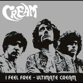 อัลบั้ม I Feel Free - Ultimate Cream