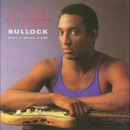 Give It What U Got 2005 Hiram Bullock