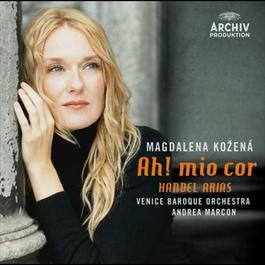 'Ah! mio cor' Handel: Arias 2008 Magdalena KozenA! ; Venice Baroque Orchestra; Andrea Marcon