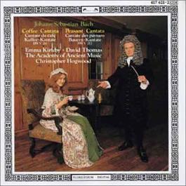 Bach Coffee Cantata, Peasant Cantata 1970 Christopher Hogwood; David Thomas; Emma Kirkby; The Academy of Ancient Music