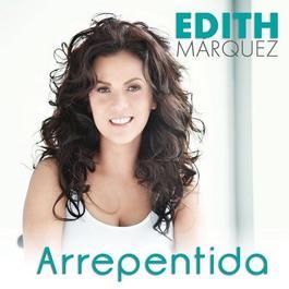 Arrepentida 2011 Edith Marquez