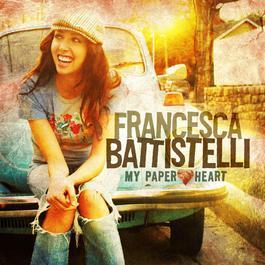 My Paper Heart 2008 Francesca Battistelli