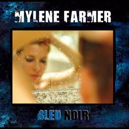 Bleu Noir 2010 Mylène Farmer