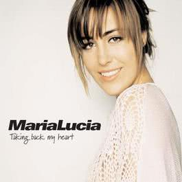 Taking Back My Heart 2003 Maria Lucia