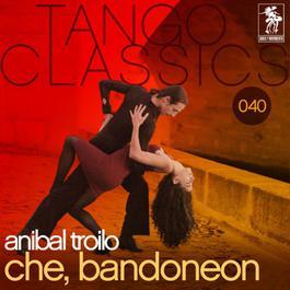 Che Bandoneon 1991 Anibal Troilo