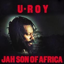 Jah Son Of Africa 2003 U-Roy