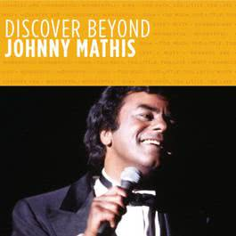 Discover Beyond 2007 Johnny Mathis