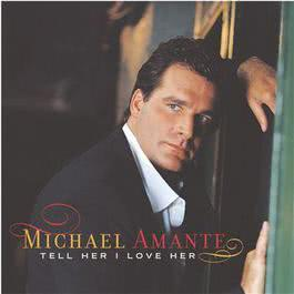 Tell Her I Love Her 2003 Michael Amante