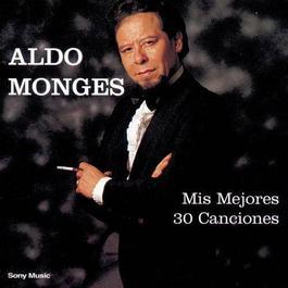 Mis Mejores 30 Canciones 2000 Aldo Monges