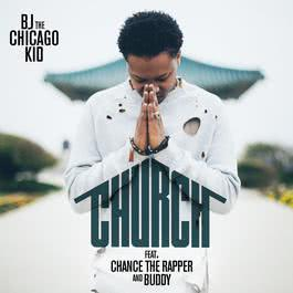 Church 2016 BJ The Chicago Kid; Chance The Rapper; Buddy