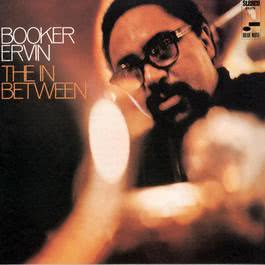 The In Between 2009 Booker Ervin