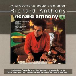 A Présent Tu Peux T'en Aller 2006 Richard Anthony