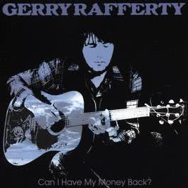 Can I Have My Money Back? 2017 Gerry Rafferty
