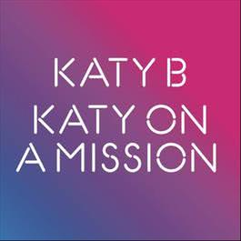 Katy On A Mission 2011 Katy B