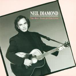 The Best Years Of Our Lives 1988 Neil Diamond