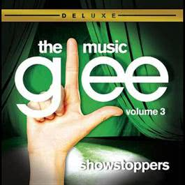 Glee: The Music, Volume 3 Showstoppers 2010 Glee Cast