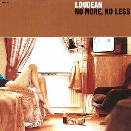 No More, No Less 1998 Loudean