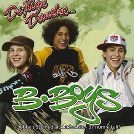 Dejlige Danske... / B-Boys [CD 1] 2008 B-Boys