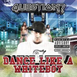 Dance Like A Whiteboy (Clean Version) 2010 Question