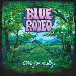 Are You Ready 2005 Blue Rodeo