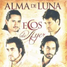 Ecos De Ayer 2011 Alma De Luna