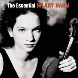 The Essential Hilary Hahn 2007 Hilary Hahn